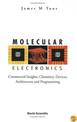 Molecular Electronics: Commercial Insights, Chemistry, Devices, Architecture and Programming