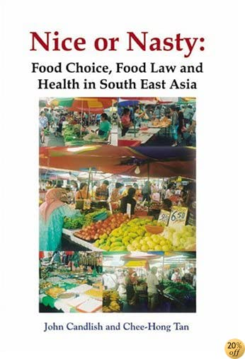 Nice or Nasty: Food Choice, Food Law and Health in South East Asia