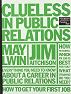 Clueless in Public Relations by Jim…
