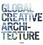 Global Creative Architecture: Selected Works…