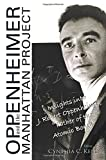 "KELLY, CYNTHIA C.: Oppenheimer and The Manhattan Project: Insights Into J Robert Oppenheimer, ""Father Of The Atomic Bomb"""