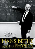 Hans Bethe and his physics by G. E. Brown