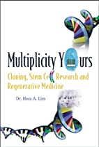 Multiplicity Yours: Cloning, Stem Cell…