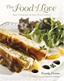 Wendy Hutton: The Food Of Love: Four Centuries of East-West Cuisine