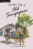 Michael Wise: Traveller's Tales of Old Singapore