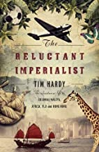 The Reluctant Imperialist: An Adventurous…