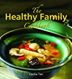 Cecilia Tan: The Healthy Family Cookbook