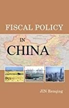 Fiscal Policy in China by Jin Renqing