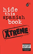 Hide This Spanish Book Xtreme (Hide This…