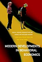 Modern Developments in Behavioral Economics:…
