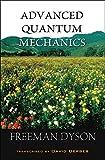 Freeman Dyson: Advanced Quantum Mechanics