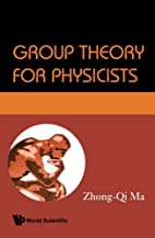 Group Theory for Physicists by Zhong-Qi Ma