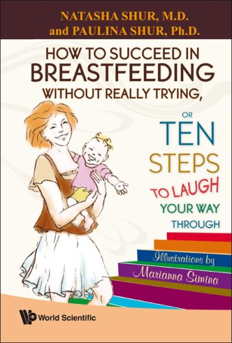 how-to-succeed-in-breastfeeding-without-really-trying-or-ten-steps-to-laugh-your-way-through