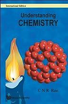 Understanding Chemistry by C. N. R. Rao