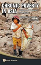 Chronic Poverty in Asia: Causes,…