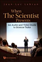 When the Scientist Presents: An Audio and…