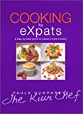 Humphreys, Paula: Cooking for Expats: [a Practical Step-By-Step Guide to Western-Style Cookery