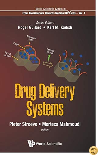 Drug Delivery Systems (World Scientific Series: From Materials towards Biomedical Devices) (World Scientific Series in from Biomaterials Towards Medical Devices)