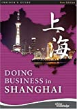 China Knowledge Press Pte Ltd: Doing Business In Shanghai