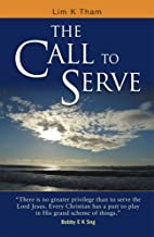 The Call to Serve by Lim K Tham