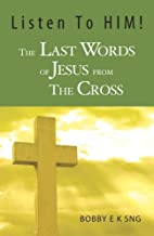Listen to HIM! - The Last Words of Jesus…