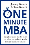 Kourdi, Jeremy: One Minute MBA: Insights from the C-Suite on What They Don't Teach You in Business School