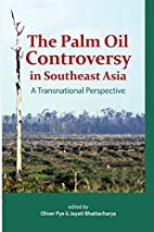 The Palm Oil Controversy in Southeast Asia:…