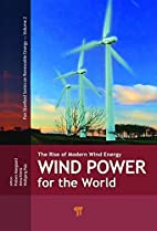 Wind Power for the World: The Rise of Modern…