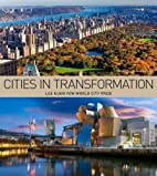 Cities in Transformation: Lee Kuan Yew World…