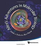 Alice's adventures in molecular biology by…