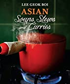 Asian Soups, Stews and Curries by Lee Geok…
