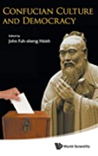 Confucian Culture and Democracy by John…