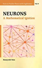 Neurons : A Mathematical Ignition (Series on…