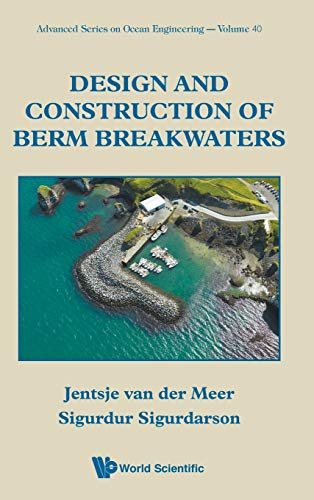 design-and-construction-of-berm-breakwaters-advanced-series-on-ocean-engineering