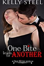 One Bite Leads To Another by Kelly Steel