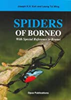 Spiders of Borneo: With Special Reference to…