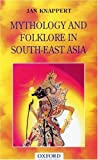 Knappert, Jan: Mythology and Folklore in South-East Asia
