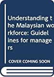 Asma Abdullah: Understanding the Malaysian Workforce: Guidelines for Managers