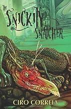 The Snickitysnatcher by Ciro Correia