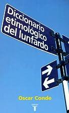 Diccionario Etimologico del Lunfardo by…
