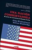 MICKLETHWAIT, JOHN: Una Nacion Conservadora