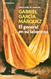 Garcia Marquez, Gabriel: El General En Su Laberinto / The General In His Labyrinth