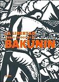 Bakunin, Mikhail Aleksandrovich: La Libertad (Clasicos Agebe) (Spanish Edition)