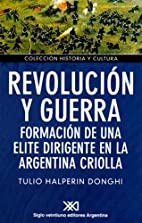 Revolución y guerra by Tulio Halperín…