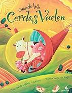Cuando los cerdos vuelen (Spanish Edition)…