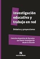 INVESTIGACION EDUCATIVA Y TRABAJO EN RED…