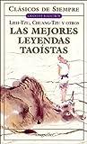 Lieh-Tzu: Las Mejores Leyendas Taoistas (Clasicos De Siempre) (Spanish Edition)