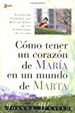Weaver, Joanna: Como Tener Un Corazon De Maria En Un Mundo De Marta / Having A Mary Heart In A Martha World
