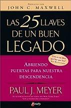 Las 25 Llaves de un Buen Legado by Paul J.…