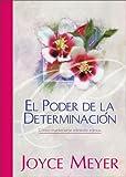 Meyer, Joyce: El Poder de la Determinbación: Cómo permanecer mirando a Jesús (Spanish Edition)
